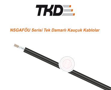 NSGAFÖU Serisi Tek Damarlı Kauçuk Kablolar, Kauçuk Kablolar, Özel Kauçuk Kablo Çeşitleri, Kaliteli Kauçuk Kablo Çeşitleri, Kauçuk Kablo Tipleri