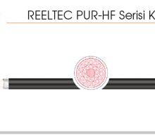 REELTEC PUR-HF Serisi Kablolar