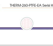 THERM 260 PTFE Serisi Kablolar